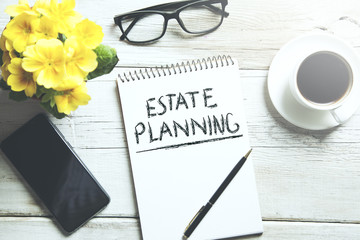 estate planning text on notepad
