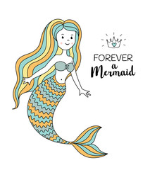 Cute little mermaid. Under the sea vector illustration. Forever a mermaid
