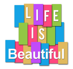 Life Is Beautiful Colorful Stripes Group