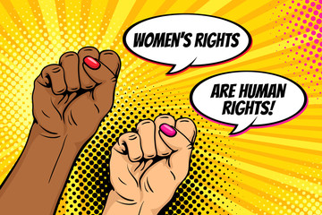 Pop art background with famale hands clenched into fists and Women rights are human rights speech bubbles. Symbol of female power, protest, feminism. Vector bright poster in retro comic style.