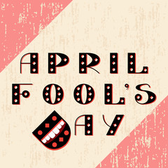 April Fools Day. Text is from beautiful letters