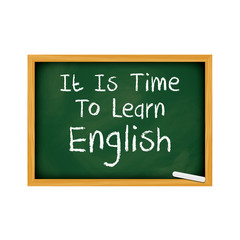 It is time to learn english quote- chalkboard concept.