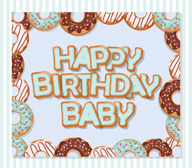 Happy birthday baby sweet greeting card template for boys. Donuts frame and striped pattern included.