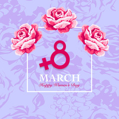 Women's day card. 8 March, international women's day rose flower background.