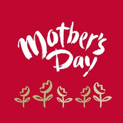 Mother's day postcard. Holiday lettering. Ink illustration. Modern brush calligraphy. Isolated on red background.