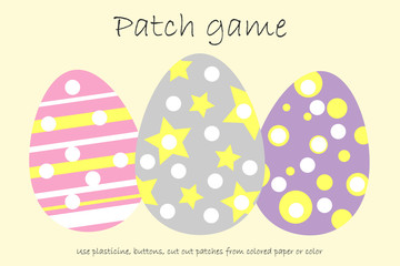 Education Patch game eggs for children to develop motor skills,  use plasticine patches, buttons, colored paper or color the page, kids preschool activity, printable worksheet, vector illustration