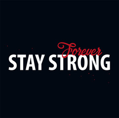 Inspiring motivation quote. Stay Strong. Vector typography poster design concept