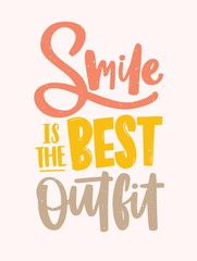 Smile Is the Best Outfit inscription handwritten with elegant calligraphic cursive font. Slogan written with colorful letters on light background. Colored vector illustration for t-shirt print.