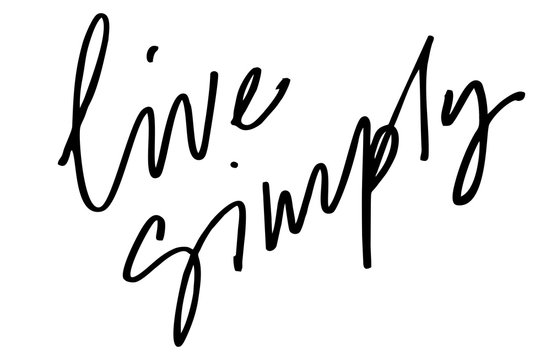 Live simply. Handwritten text. Modern calligraphy. Inspirational quote. Isolated
