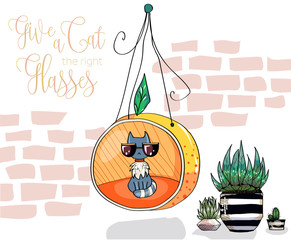 Cute hipster cat in sunglasses sitting in the orange chair, funny card with cat and quote give a cat the right glasses, cartoon character, hand drawn vector illustration
