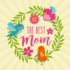 the best mom birds wreath leaves floral decoration icon vector ilustration