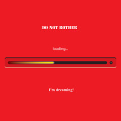 Do not bother - I dreaming