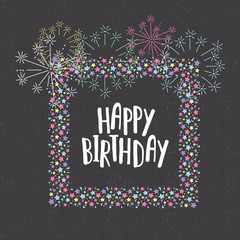 Happy Birthday Greeting Card with confetti frame and fireworks. Hand Lettering Birthday Card.