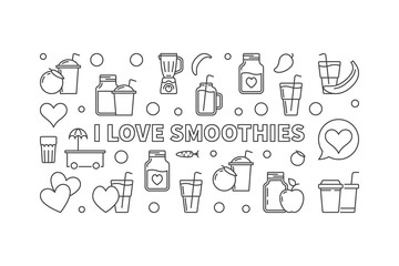 I Love Smoothies vector horizontal illustration or banner