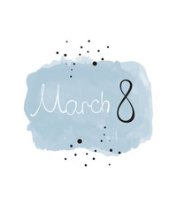 """Vector watercolor illustration """"from March 8"""". International women day"""