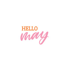 Hand drawn lettering card. The inscription:hello may. Perfect design for greeting cards, posters, T-shirts, banners, print invitations.