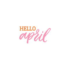 Hand drawn lettering card. The inscription: hello april. Perfect design for greeting cards, posters, T-shirts, banners, print invitations.