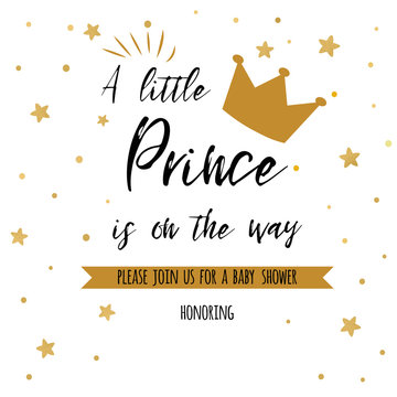 Text a little prince is on the way with gold stars, golden crown. Boy birthday invitation baby shower template