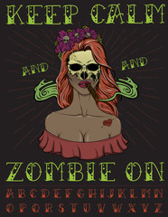 """Keep calm and zombie on"" - quote poster. Pin up style zombie girl illustration, retro ink typeface and star rays on background."