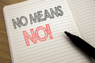 Handwriting Announcement text showing No Means No. Business concept for Stop Anti Rape Slogan written on notebook with copy space on book background with marker pen