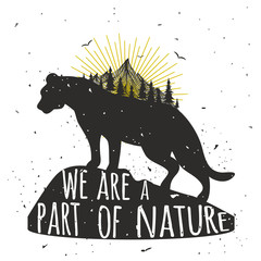 Vector illustration with wild puma silhouette, mountain, sun, pine forest and quote - We are a part of nature
