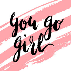 You go girl greeting card with handwritten lettering dry brush stroke background.