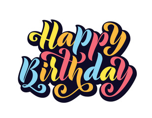 Happy birthday. Hand drawn Lettering card. Modern brush calligraphy Vector illustration. Bright text on white background