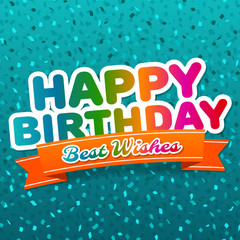 Happy Birthday and best wishes greeting Card. Birthday Vector Eps10.