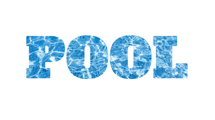 Word POOL made of photo of the swimming pool water, isolated on white background