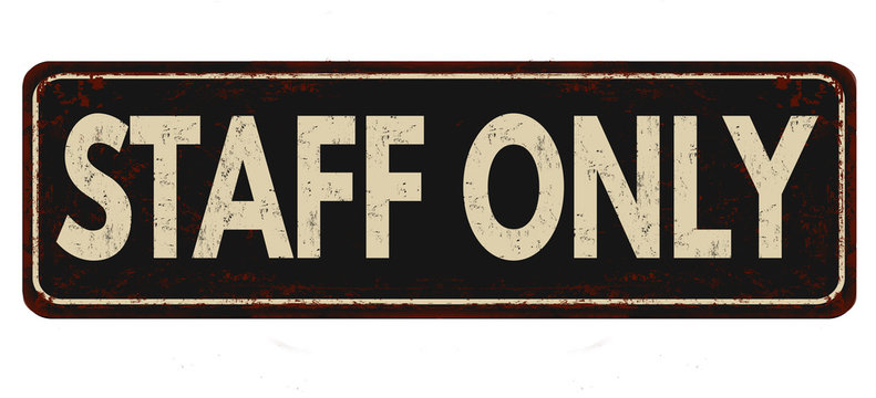 Staff only vintage rusty metal sign