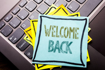 Conceptual hand writing text caption inspiration showing Welcome Back. Business concept for Emotion Greeting written on sticky note paper on the dark keyboard background.