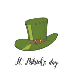 Happy St. Patrick's day. Hand drawn vintage hat. Lettering. Engraving illustrations