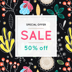 Sale. Floral pattern. Hand drawn flowers. Discount. Shopping. Commerce. Colorful background with blossom. Abstract herb. Springtime. Flyer, advertising, banner, signboard, poster. Vector, eps10