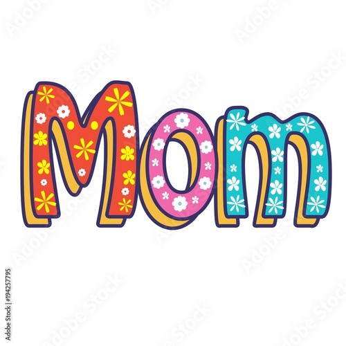 Mom Written In Letters White Background And Colored Lettering Cute Vector Invitation