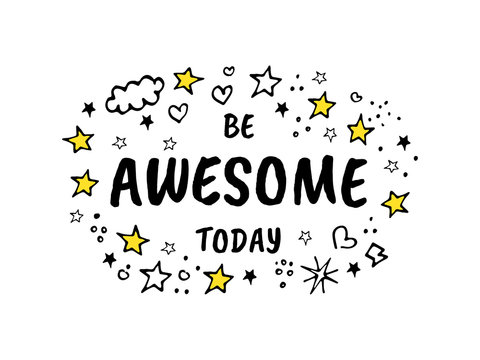 Be awesome today. Vector cartoon sketch illustration