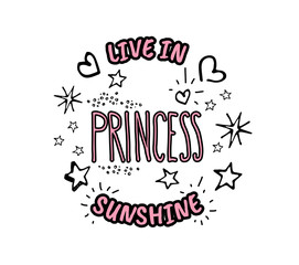 Princess. Live in sunshine. Vector cartoon sketch illustration b