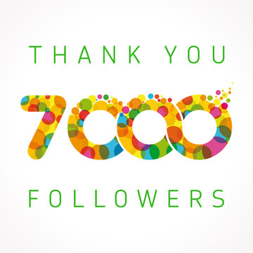 Thank you 7000 followers numbers. Congratulating multicolored thanks image for net friends or customers likes, % percent off discount, blockchain business. Colored round bubbles. Abstract celebrating
