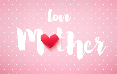 Greeting card in polka dot for Mother's day with red heart and text on pink background. Vector banner.