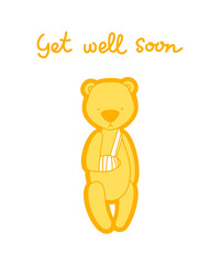 Get well soon card. Teddy bear with bandaged arm