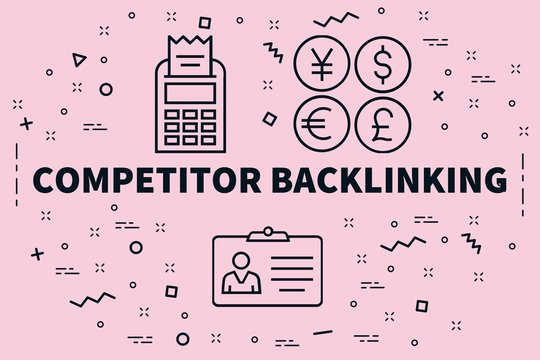 Conceptual business illustration with the words competitor backlinking