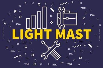 Conceptual business illustration with the words light mast