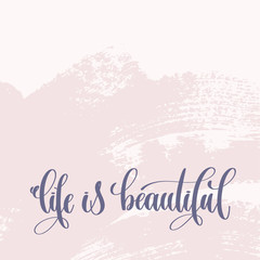 life is beautiful - hand lettering text about life