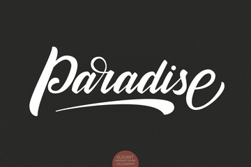 Hand drawn lettering Paradise. Elegant modern handwritten calligraphy. Vector Ink illustration. Typography poster on dark background. For cards, invitations, prints etc.