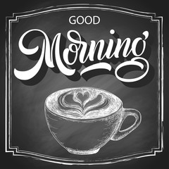 Hand lettering Good morning on retro black chalkboard background with hand-drawn cup of cappuccino. Vector vintage illustration