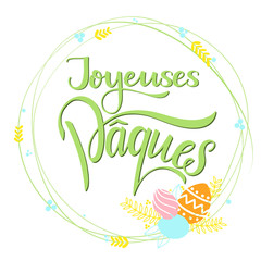 Joyeuses Paques colorful lettering. Happy Easter lettering in French. Hand written Easter phrases. Seasons Greetings