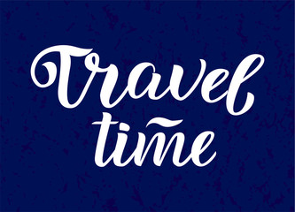 Travel time lettering. Hand drawn vector art. Ink illustration. Modern brush calligraphy.