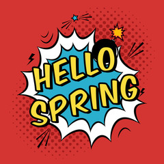 Vector colorful pop art illustration with Hello Spring phrase. Decorative template with cloud and bomb explosion in modern comics style.