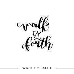Walk By Faith, Vector Bible Calligraphy, Faith Hand Lettering, Modern Script Font Lettering,Vector Poster with Modern Calligraphy