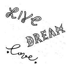 Live, dream, love typography.