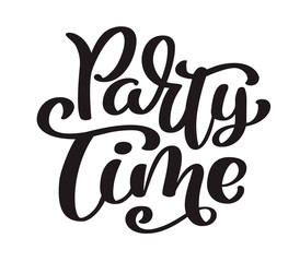 Hand drawn text Party time card. Summer lettering. Ink illustration. Modern brush calligraphy. Isolated on white background. Calligraphy phrase lettering word graphic